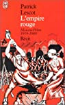 L'Empire rouge. Moscou-Pékin, 1919-1989. Récit par Lescot