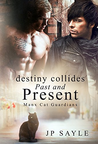 Destiny Collides Past and Present, Manx Cat Guardians #3 by JP Sayle | amazon.com