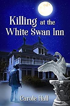 Killing at the White Swan Inn by [Hall, Carole]