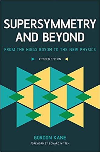 Supersymmetry and Beyond From the Higgs Boson to the New Physics
