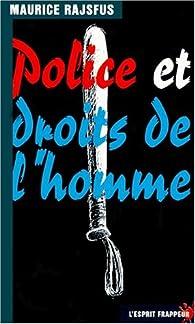 Police et Droits de l'homme par Maurice Rajsfus