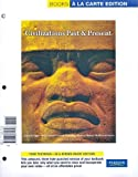 Civilizations Past and Present, Single Volume Edition, Books a la Carte Edition, Edgar, Robert R. and Hackett, Neil J., 0205771645