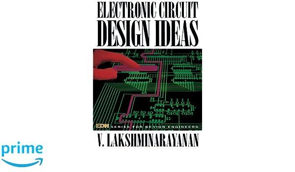 electronic circuit design ideas edn series for design engineers velectronic circuit design ideas edn series for design engineers v lakshminarayanan 9780750620475 amazon com books
