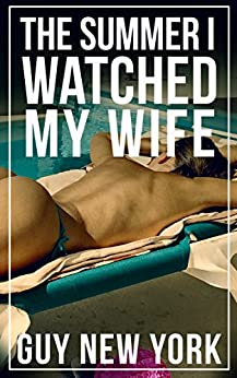 The Summer I Watched My Wife by [New York, Guy]