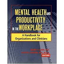 [(Mental Health and Productivity in the Workplace: A Handbook for Organizations and Clinicians )] [Author: Jeffrey P. Kahn] [Dec-2002]