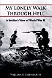 My Lonely Walk Through Hell, William E. Eisenbarth, 1420832549