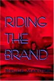 Riding the Brand, Bruce Makous, 159133067X