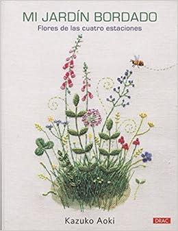 Mi jardín bordado: Amazon.es: Kazuko Aoki, Laia Jordana Altés, Ana María Aznar Menéndez: Libros