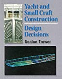 : Yacht and Small Craft Construction: Design Decisions, 2nd Ed