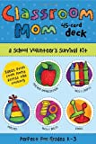 Classroom Mom Deck: A School Volunteer's Survival Kit