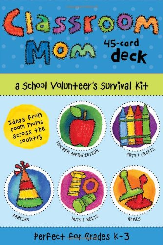 Classroom Mom Deck: A School Volunteer's Survival Kit (Parent Survival Kit For First Day Of School)