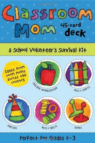Classroom Mom Deck: A School Volunteer's Survival Kit