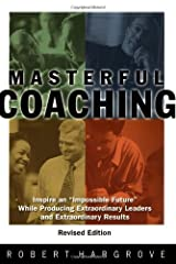 Masterful Coaching by Robert Hargrove (2002-10-21) Hardcover