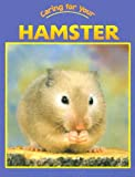 Caring for Your Hamster, Jill Foran, 1590360362