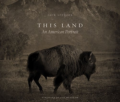 Book cover from This Land: An American Portrait by Jack Spencer