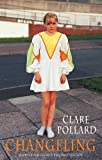 Changeling, Clare Pollard, 1852249110