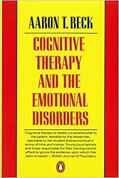 Cognitive Therapy and the Emotional Disorders (Penguin Psychology)