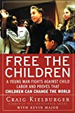 img - for Free the Children: A Young Man Fights Against Child Labor and Proves that Children Can Change the World by Craig Kielburger (1999-11-17) book / textbook / text book
