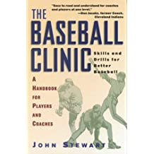The Baseball Clinic: Skills and Drills for Better Baseball--A Handbook for Players and Coaches