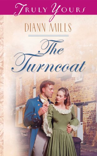 The Turncoat (Truly Yours Digital Editions Book 527)