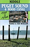 Middle Puget Sound and Hood Canal, Afoot and Afloat, Marge Mueller and Ted Mueller, 0898862361