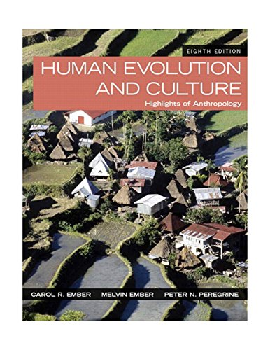 Human Evolution and Culture: Highlights of Anthropology (8th ()