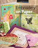 Embroidery on Paper (A Passion for Paper)