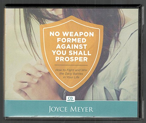 No weapon formed against you shall prosper by Joyce Meyer (You Shall Prosper)
