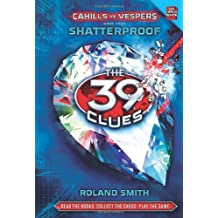 The 39 Clues: Cahills vs. Vespers Book Four: Shatterproof