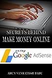 Secrets Behind Make Money Online Using Google Adsense
