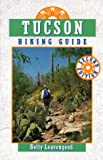 Tucson Hiking Guide, Betty Leavengood, 0871088657