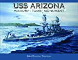 USS Arizona: Warship - Tomb - Monument