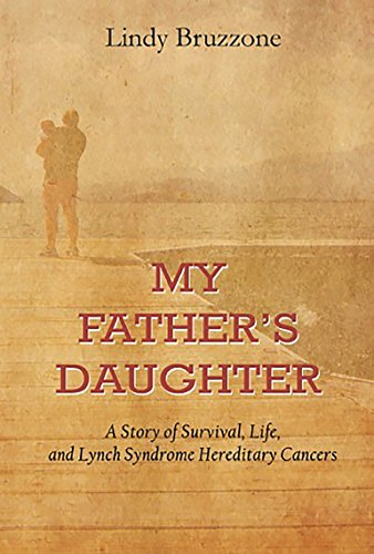 My Fathers Daughter A Story Of Survival Life And Lynch Syndrome