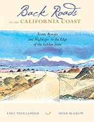 Back Roads to the California Coast: Scenic Byways and Highways to the Edge of the Golden State