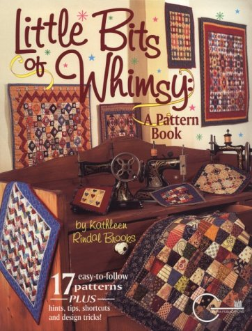 Little Bits of Whimsy: A Pattern Book Kathleen Rindal Brooks