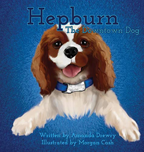 Hepburn The Downtown Dog (End Of School Year Prayer For Students)