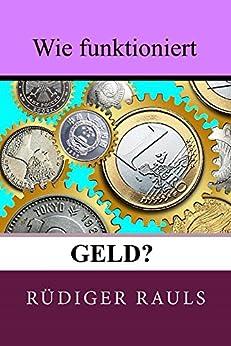 Wie funktioniert Geld (German Edition)