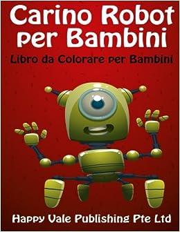 Carino Robot Per Bambini Libro Da Colorare Per Bambini Italian