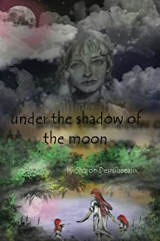Under the Shadow of the Moon (From the Sands of Egypt to Eternity Book