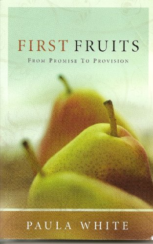 First Fruits: From Promise to Provision