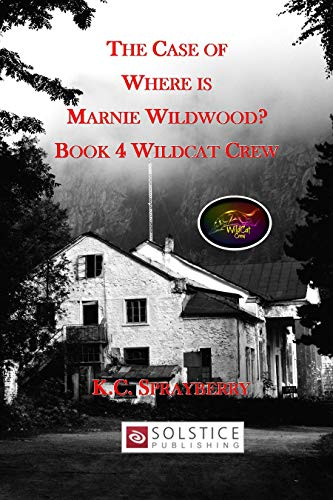 The Case of Where is Marnie Wildwood? (Wildcat Crew Book 4) by [Sprayberry, K. C.]