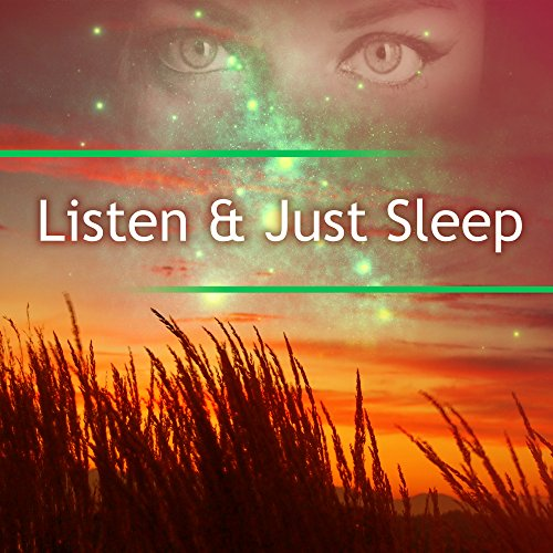 Listen & Just Sleep – Relaxing Music for Calm Down, Easy Sleep, Deep Sleep, Easy Listening, Calming New Age Music (Down Music)