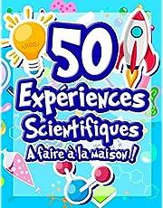 50 Expériences Scientifiques à faire à la maison: Livre d'activités illustré pour les scientifiques en herbe ! Expériences ludiques et éducatives dès 5 ans pour comprendre la science et le monde qui nous entoure !