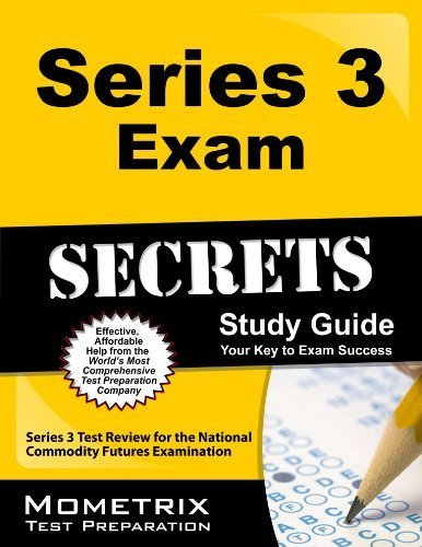 Series 3 Exam Secrets Study Guide: Series 3 Test Review for the National Commodity Futures Examination by Series 3 Exam Secrets Test Prep Team (2013) Paperback