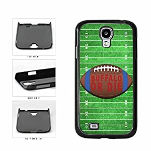 Buffalo or Die Football Field Plastic Phone Case Back Cover Samsung Galaxy S4 I9500 by supermalls