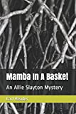 Mamba In A Basket: An Allie Slayton Mystery (The Allie Slayton Disaster)