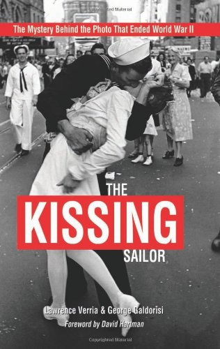 Pdf History The Kissing Sailor: The Mystery Behind the Photo that Ended World War II