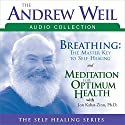 The Andrew Weil Audio Collection Speech by Andrew Weil, Jon Kabat-Zinn Narrated by Andrew Weil, Jon Kabat-Zinn