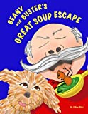 Beany and Busters Great Soup Escape, Victoria Van Vliet, 0989410803
