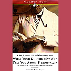 What Your Doctor May Not Tell You About Fibromyalgia